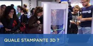 come scegliere la stampante 3d