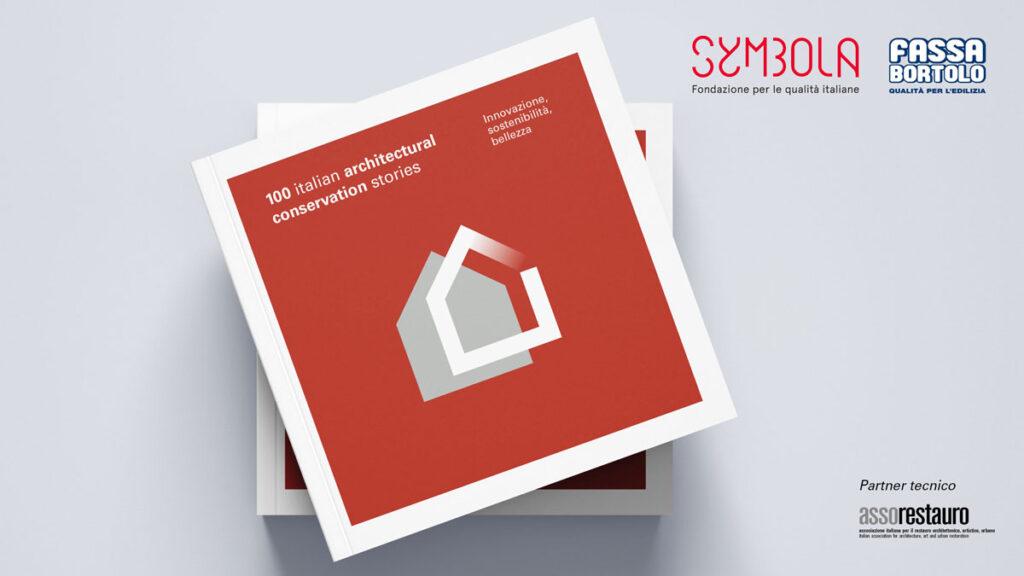 premio per le 100 storie sulla conservazione architettonica italiana organizzato da symbola e fassa bortolo